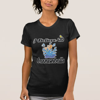 eu acredito nas balas de canhão camisetas