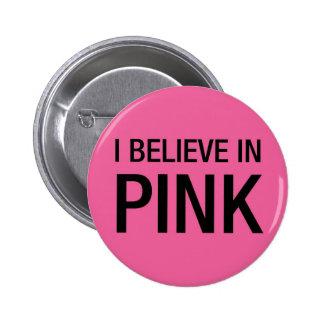 Eu acredito no rosa bóton redondo 5.08cm