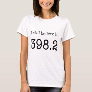 """Eu ainda acredito em 398,2"""" contos de fadas """" camiseta"""