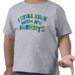 Eu ainda vivo com meus pais t-shirt