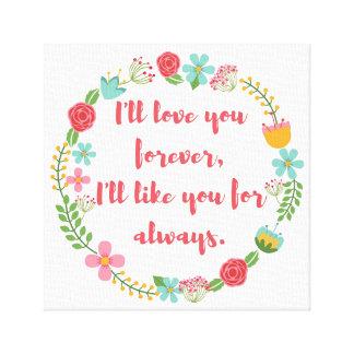 Eu amá-lo-ei para sempre impressão floral