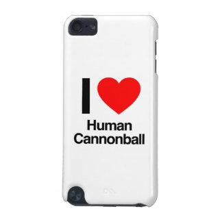 eu amo a bala de canhão humana capa para iPod touch 5G