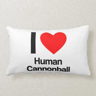 eu amo a bala de canhão humana travesseiro de decoração