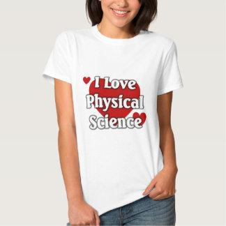 Eu amo a ciência física t-shirts