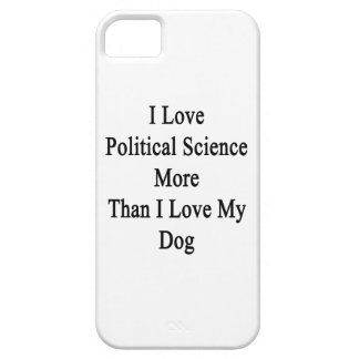 Eu amo a ciência política mais do que o amor de I Capa Para iPhone 5