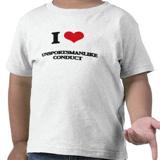 Eu amo a conduta Unsportsmanlike Camisetas