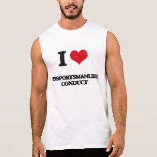 Eu amo a conduta Unsportsmanlike Camiseta Sem Manga