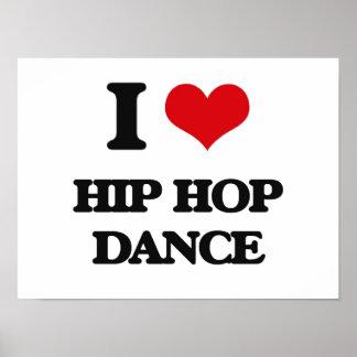 Eu amo a dança de Hip Hop Posteres