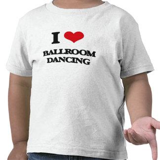 Eu amo a dança de salão de baile tshirts