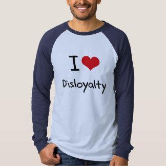 Eu amo a deslealdade t-shirts