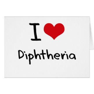 Eu amo a difteria cartões