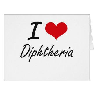 Eu amo a difteria cartão comemorativo grande