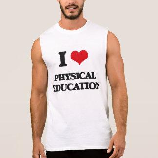 Eu amo a educação física camiseta sem manga