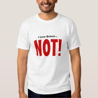 Eu amo a escola… NÃO! Camiseta