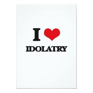 Eu amo a idolatria convite 12.7 x 17.78cm