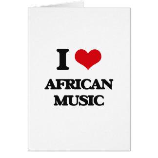 Eu amo a MÚSICA AFRICANA Cartoes