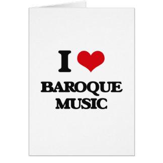 Eu amo a MÚSICA BARROCO Cartões