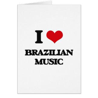Eu amo a MÚSICA BRASILEIRA Cartoes