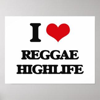 Eu amo a REGGAE HIGHLIFE Posteres