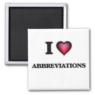 Eu amo abreviaturas ímã quadrado