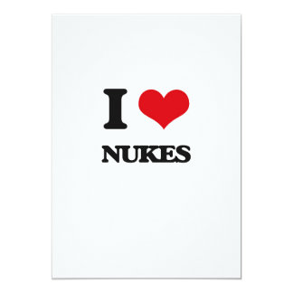 Eu amo armas nucleares convite 12.7 x 17.78cm
