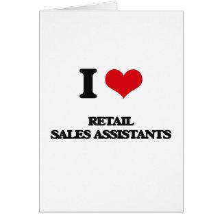 Eu amo assistentes das vendas a retalho cartão comemorativo
