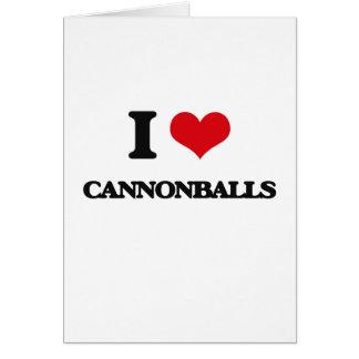Eu amo balas de canhão cartão comemorativo