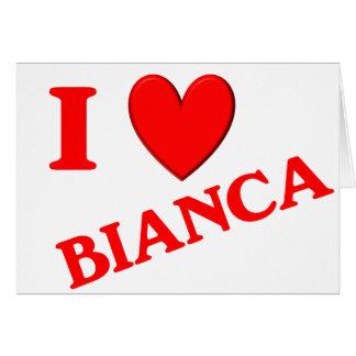 Eu amo Bianca Cartão