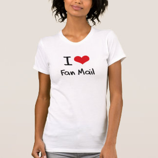 Eu amo cartas dos admiradores camisetas