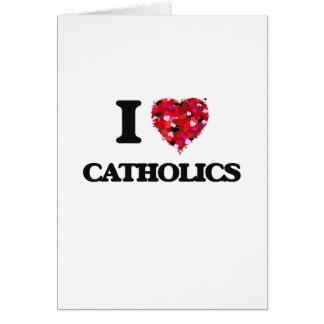 Eu amo católicos cartão comemorativo
