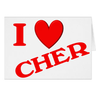 Eu amo Cher Cartão Comemorativo