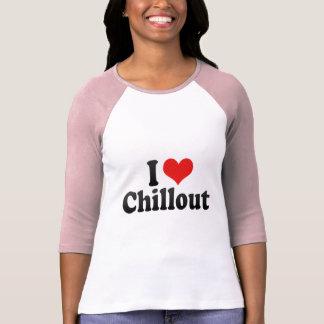 Eu amo Chillout Tshirts