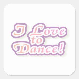 Eu amo dançar o camiseta e os presentes adesivo quadrado