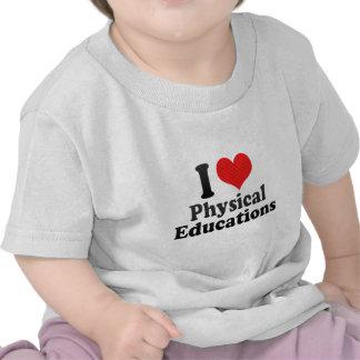 Eu amo educações físicas tshirts