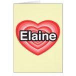 Eu amo Elaine. Eu te amo Elaine. Coração Cartão