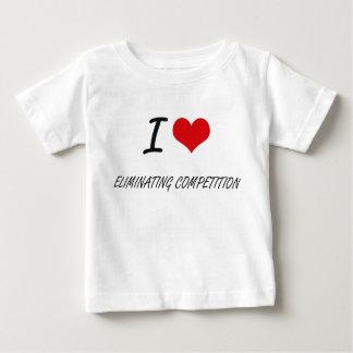 Eu amo ELIMINAR A COMPETIÇÃO Tshirt