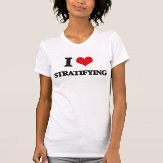 Eu amo estratificar t-shirt