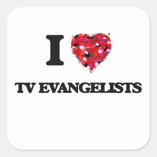 Eu amo evangelistas da tevê adesivo quadrado