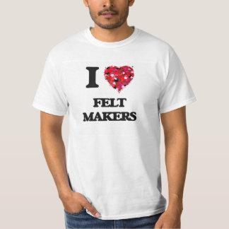 Eu amo fabricantes de feltro camiseta