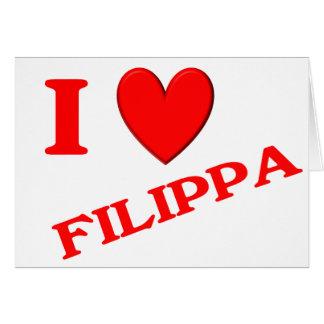 Eu amo Filippa Cartão Comemorativo