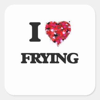 Eu amo fritar adesivo quadrado
