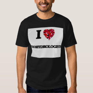 Eu amo Geohydrologists Camiseta