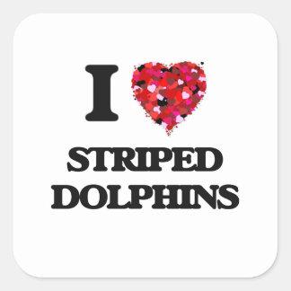 Eu amo golfinhos listrados adesivo quadrado
