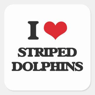 Eu amo golfinhos listrados adesivo em forma quadrada