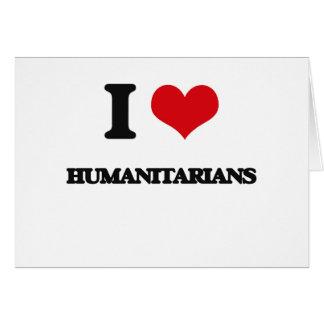 Eu amo humanitários cartão comemorativo