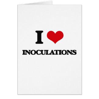Eu amo Inoculations Cartão Comemorativo