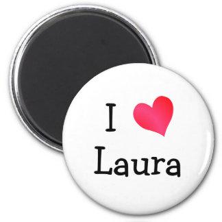 Eu amo Laura Ímã Redondo 5.08cm