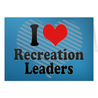 Eu amo líderes da recreação cartoes
