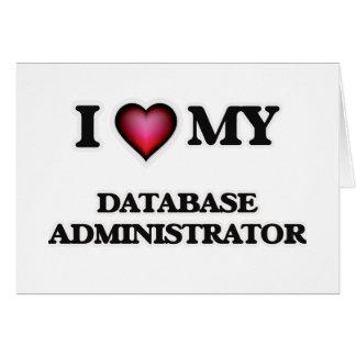 Eu amo meu administrador de base de dados cartão comemorativo