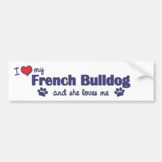 Eu amo meu buldogue francês (o cão fêmea) adesivo para carro